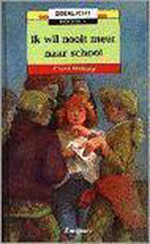 Ik wil nooit meer naar school - Corrie Hafkamp |