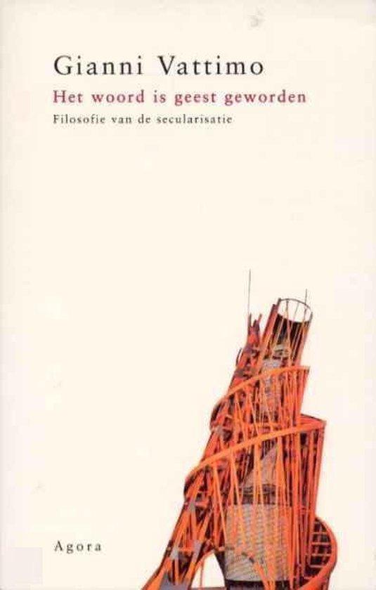 Het Woord Is Geest Geworden - Gianni Vattimo |