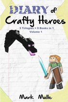 Diary of Crafty Heroes Volume 1 (3 Trilogies = 9 books in 1)