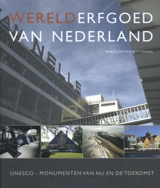Werelderfgoed van Nederland - Marjolein van Rotterdam | Fthsonline.com