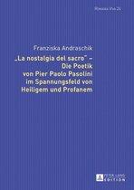 'La nostalgia del sacro' Die Poetik von Pier Paolo Pasolini im Spannungsfeld von Heiligem und Profanem