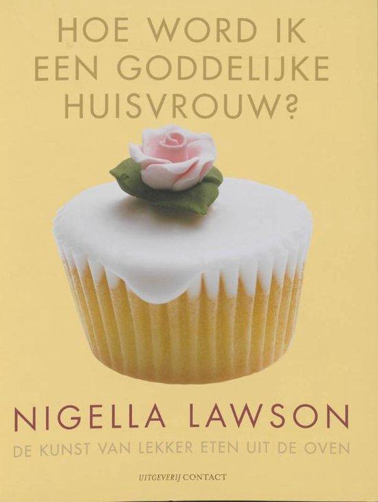 Hoe Word Ik Een Goddelijke Huisvrouw - Nigella Lawson | Fthsonline.com