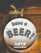 Have a Beer! 2019 Calendar