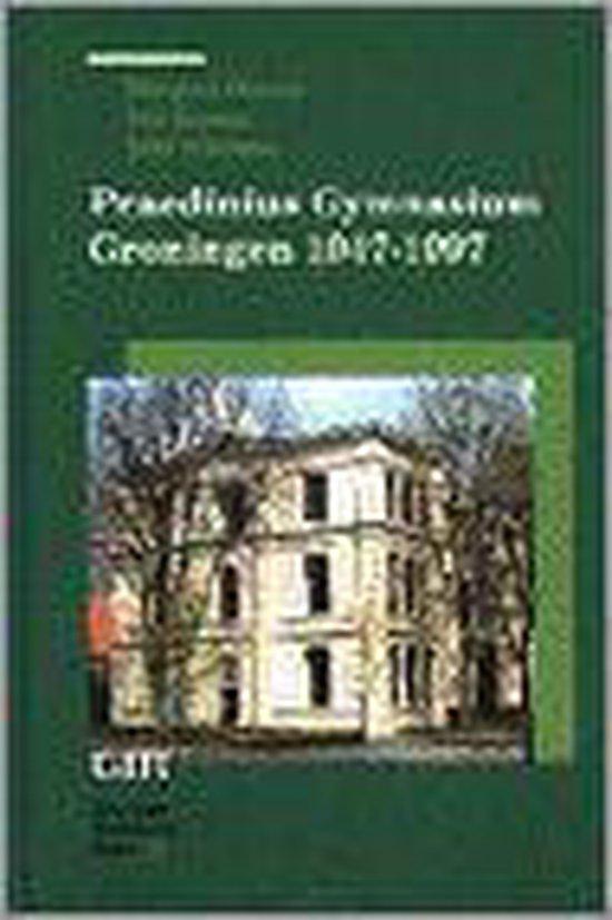 Praedinius gymnasium Groningen 1947-1997 - M. Greven |