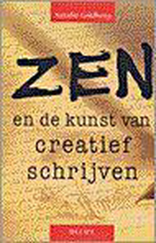 Zen En De Kunst Van Creatief Schrijven - N. Goldberg |
