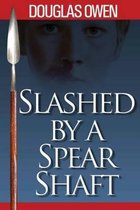 Slashed by a Spear Shaft
