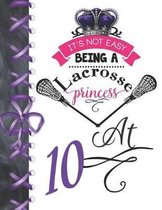 It's Not Easy Being A Lacrosse Princess At 10