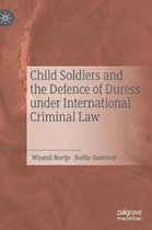 Child Soldiers and the Defence of Duress under International Criminal Law