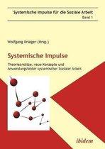 Systemische Impulse. Theorieans tze, neue Konzepte und Anwendungsfelder systemischer Sozialer Arbeit.