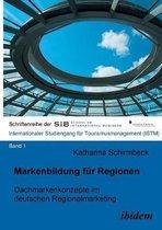 Markenbildung f r Regionen. Dachmarkenkonzepte im deutschen Regionalmarketing