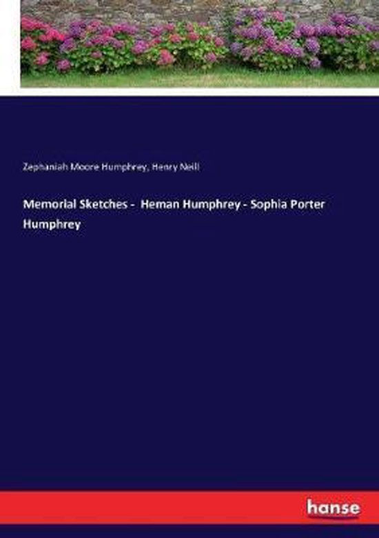 Memorial Sketches - Heman Humphrey - Sophia Porter Humphrey