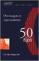 Overtuigen en argumenteren werkwijzer 50 tips