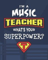 I'm A Music Teacher What's Your Superpower?