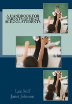 Omslag A Handbook for Parents of High School Students