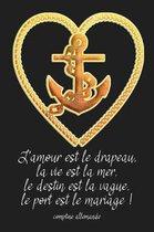 L'amour est le drapeau, la vie est la mer, le destin est la vague, le port est le mariage ! comptine allemande