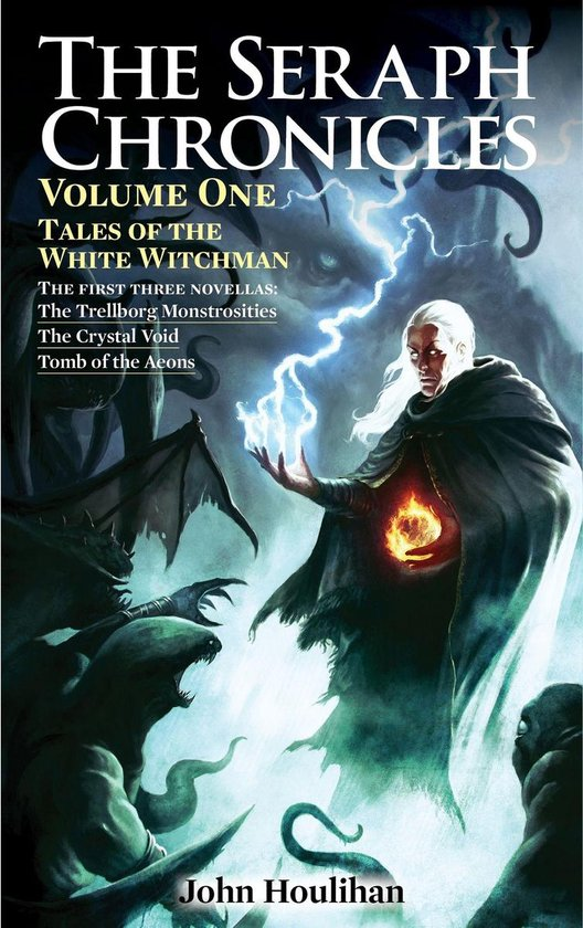 The Seraph Chronicles: Tales of the White Witchman Volume One