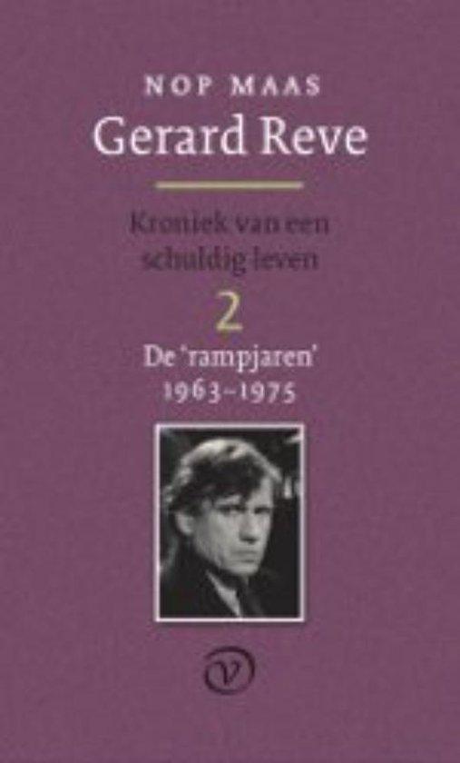 Gerard Reve. Kroniek van een schuldig leven 2 De 'rampjaren' 1962-1975 - Nop Maas  
