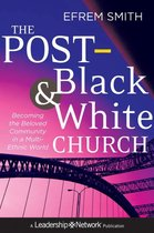 The Post-Black and Post-White Church