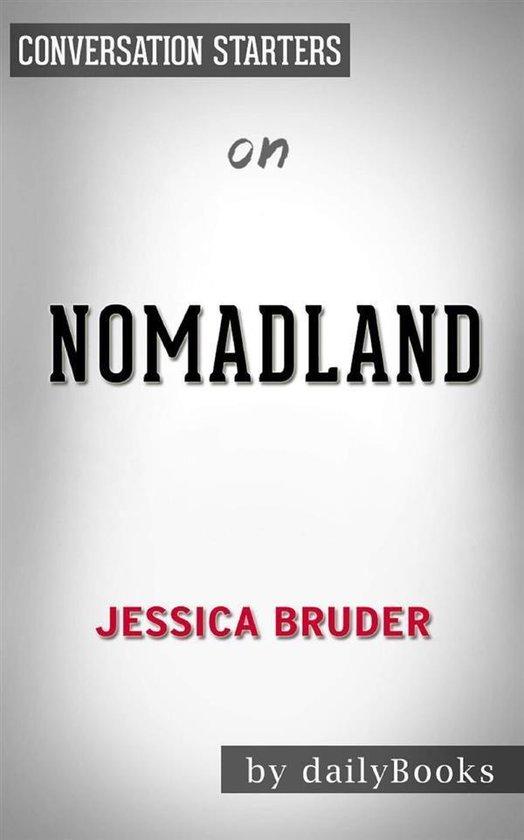 Boek cover Nomadland: Surviving America in the Twenty-First Century by Jessica Bruder | Conversation Starters van Dailybooks (Onbekend)