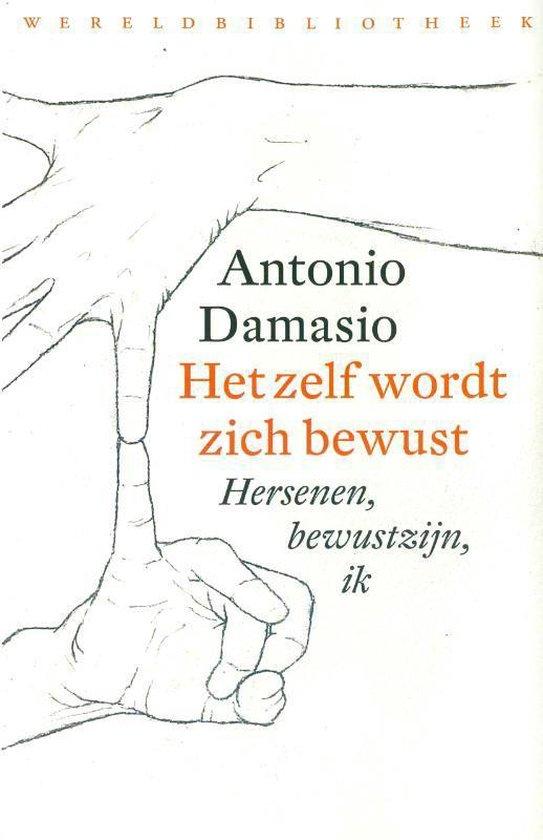 Het zelf wordt zich bewust - Antonio Damasio pdf epub