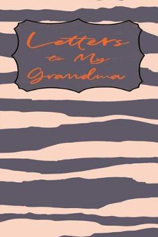 Letters to Grandma Journal