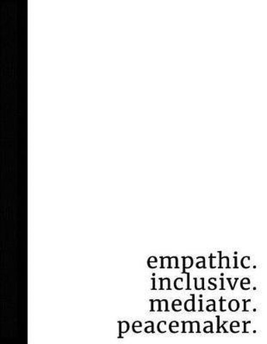 Empathic. Inclusive. Mediator. Peacemaker.