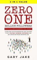 Zero to One Million Followers with Social Media Marketing Viral Secrets in 2020: Learn How Top Entrepreneurs Are Crushing It with YouTube, Facebook, Instagram, And Influencer Network Branding Ads