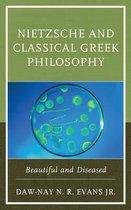 Nietzsche and Classical Greek Philosophy