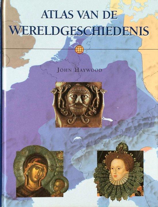 ATLAS VAN DE WERELDGESCHIEDENIS - John Haywood | Readingchampions.org.uk