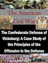 The Confederate Defense of Vicksburg