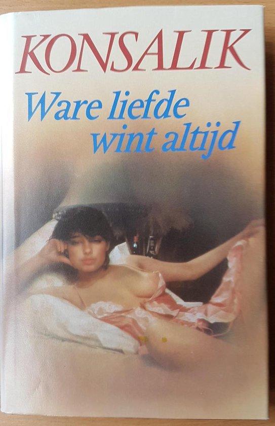 Ware liefde wint altijd - Heinz G. Konsalik  