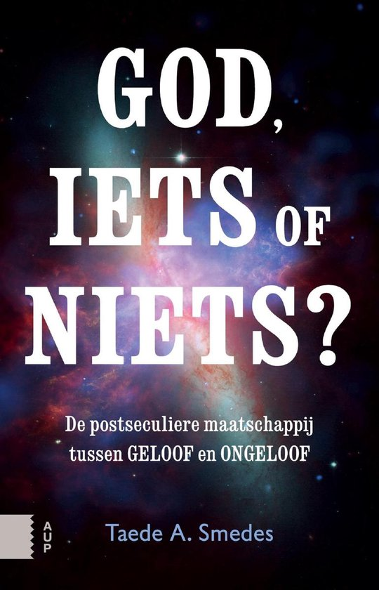 God, iets of niets? - Taede A. Smedes | Fthsonline.com