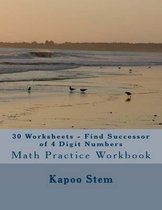 30 Worksheets - Find Successor of 4 Digit Numbers