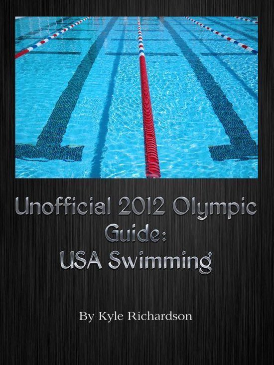 Unofficial 2012 Olympic Guides: USA Swimming