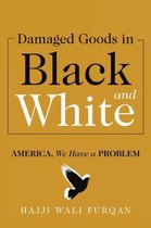 Damaged Goods in Black and White