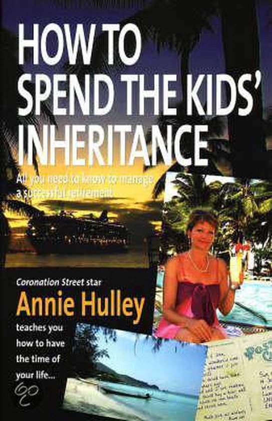 How to Spend the Kids' Inheritance