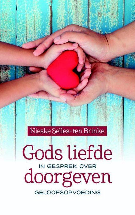 Gods liefde doorgeven - Nieske Selles-Ten Brinke |