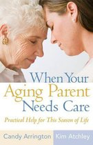 When Your Aging Parent Needs Care