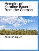 Memoirs of Karoline Bauer; From the German
