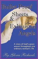 Bullet Proof Sheets and Exhausted Angels