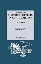 Directory of Scottish Settlers in North America, 1625-1825. Volume VI