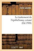 Le traitement de l'epitheliome cutane