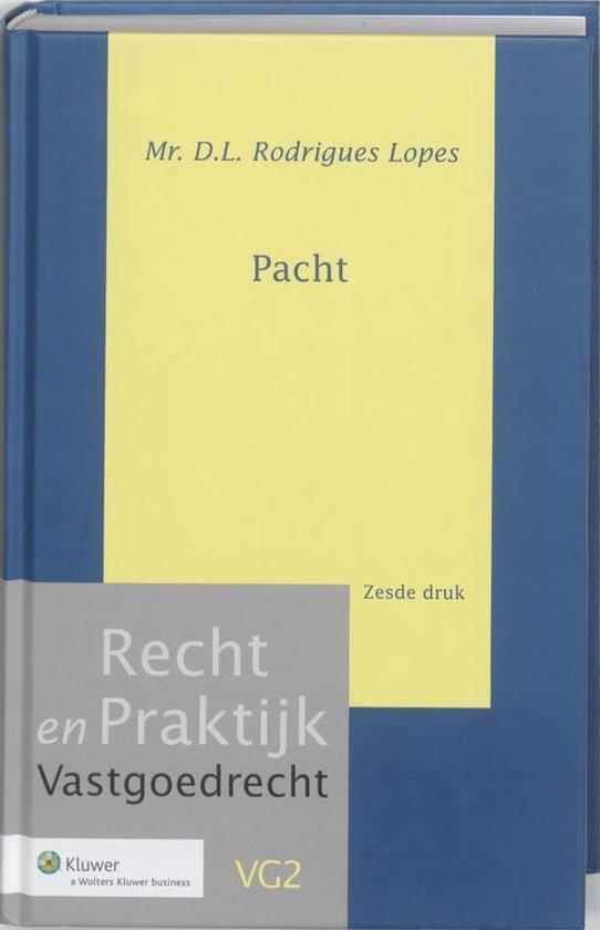 Recht en Praktijk - Vastgoedrecht VG2 - Pacht - D.L. Rodrigues Lopes |