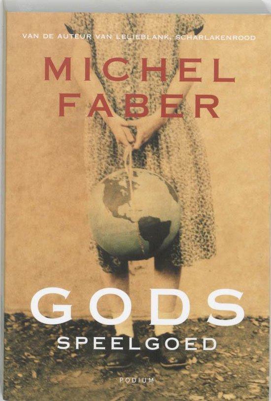 Gods Speelgoed - Michel Faber  