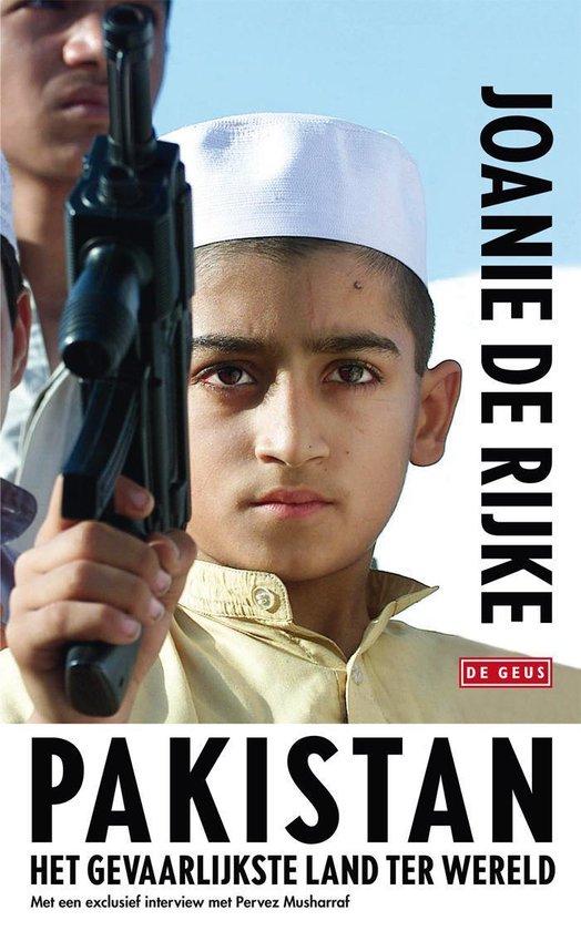 Pakistan. Het gevaarlijkste land ter wereld - Joanie de Rijke |