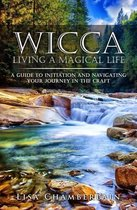 Wicca Living a Magical Life