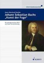 Johann Sebastian Bachs ''Kunst der Fuge''