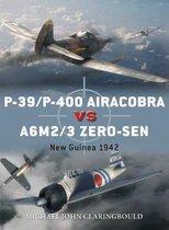 Boek cover P-39/P-400 Airacobra vs A6M2/3 Zero-sen van Mr Michael John Claringbould