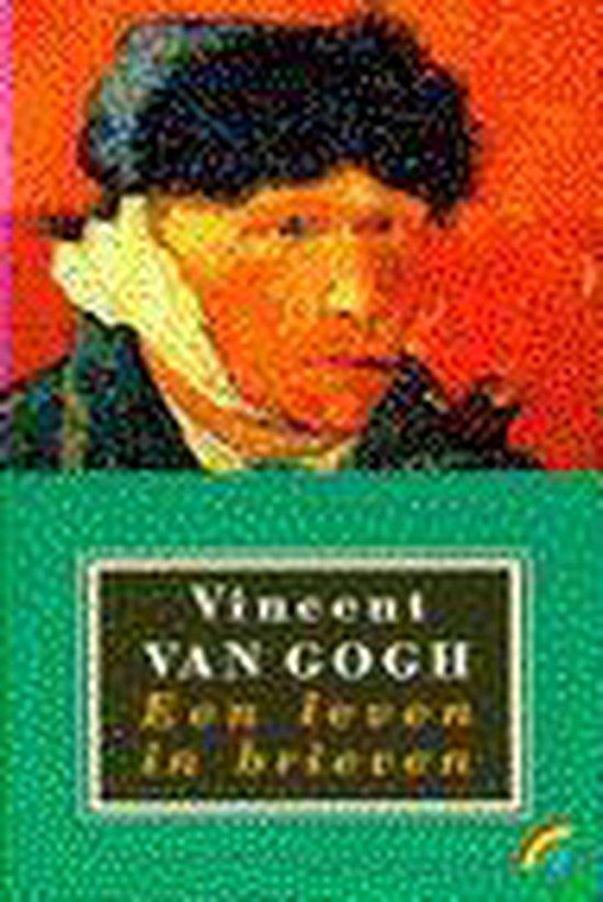 Een leven in brieven - Vincent van Gogh |