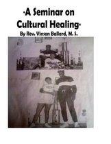 A Seminar on Cultural Healing